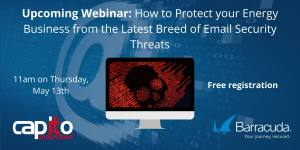Our Upcoming Email Security for Energy Businesses Webinar with Barracuda